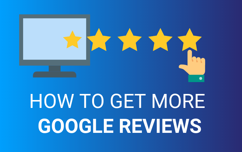 Best Ways to Get More Google Reviews | Boost Your Online ...